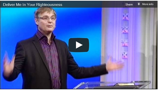 Deliver Me In Your Righteousness, a sermon by Colin Dye