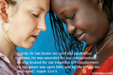 He was bruised for our iniquities; the chastisement for our peace was upon Him, and by His stripes we are healed.