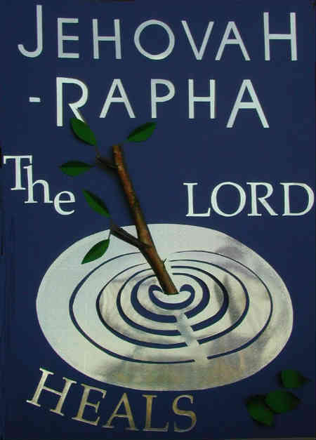 Jehovah Rapha The Lord Who Heals