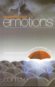 Mastering your emotions, a book by Colin Dye, click here to read more!
